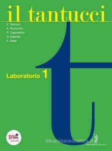 Il Tantucci. Laboratorio. Per i Licei e gli Ist. magistrali. Con espansione online vol.1