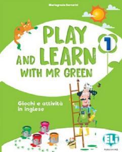 Play and learn with Mr Green. Giochi e attività in inglese. Per la scuola elementare vol.1