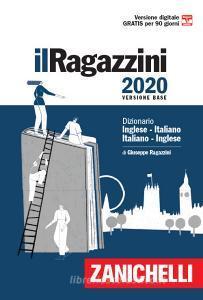 Il Ragazzini 2020. Dizionario inglese-italiano, italiano-inglese. Con Contenuto digitale (fornito elettronicamente)