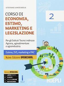 Corso di economia, estimo, marketing e legislazione. Per gli Ist. tecnici agrari. Con e-book. Con espansione online vol.2