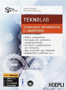 Teknolab. Tecnologie informatiche e laboratorio. Per le Scuole superiori. Con e-book. Con espansione online