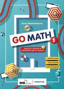 Go math. Compiti per le vacanze. Per la Scuola media. Con e-book. Con espansione online vol.1