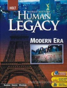 Human legacy modern era. Holt world history. Per le Scuole superiori