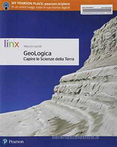 Geologica. Capire le scienze della terra. Per le Scuole superiori. Con e-book. Con espansione online