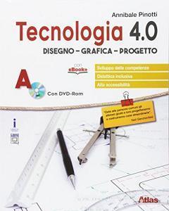Tecnologia 4.0. Disegno grafica progetto. Per la Scuola media. Con e-book. Con espansione online