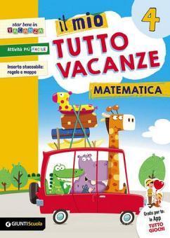 Il mio tutto vacanze. Matematica. Per la Scuola elementare vol.4