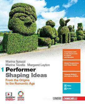 Performer shaping ideas. Per le Scuole superiori. Con e-book. Con espansione online vol.1