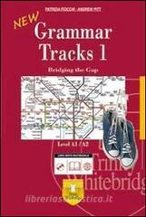 New grammar tracks. A1-A2. Per le Scuole superiori. Con CD-ROM. Con espansione online vol.1