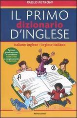 Il mio primo dizionario d'inglese. Italiano-inglese, inglese-italiano