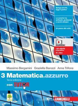 Matematica.azzurro. Con Tutor. Per le Scuole superiori. Con e-book. Con espansione online vol.3