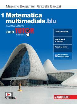 Matematica multimediale.blu. Con tutor. Per le Scuole superiori. Con espansione online vol.1