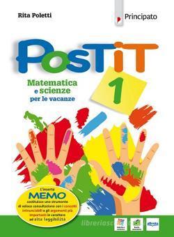 Postit. Matematica e scienze  per le vacanze. Per la Scuola media. Con ebook. Con espansione online vol.1
