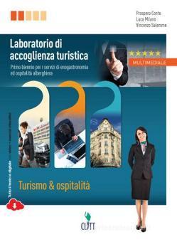 Laboratorio di accoglienza turistica. Turismo & ospitalità. Per le Scuole superiori. Con espansione online