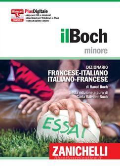 Il Boch minore. Dizionario francese-italiano, italiano-francese. Plus digitale. Con aggiornamento online. Con app