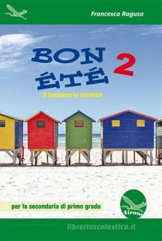 Bon été. Il francese in vacanza. Ediz. italiana e francese. Per la Scuola media. Con CD-Audio vol.2