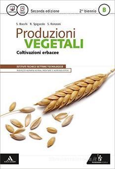 Produzioni vegetali. Vol. B. Per gli Ist. tecnici. Con e-book. Con espansione online vol.2