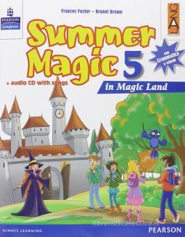 Summer magic. Con CD Audio. Per la 5ª classe elementare