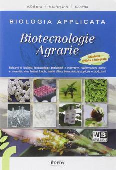 Biologia applicata e biotecnologie agrarie. Per gli Ist. tecnici. Con e-book. Con espansione online