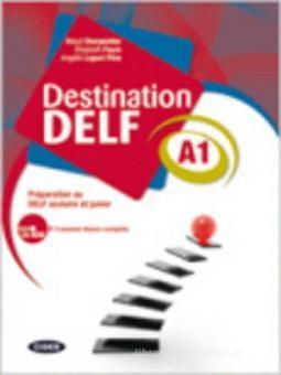 Destination Delf. Volume A. Per le Scuole superiori. Con CD-ROM vol.1