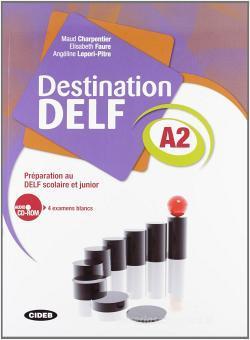 Destination Delf. Volume A. Per le Scuole superiori. Con CD-ROM vol.2