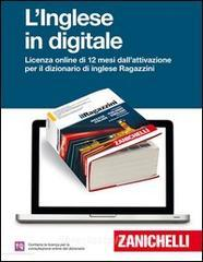 Il Ragazzini 2013. Dizionario inglese-italiano, italian-english. L'inglese in digitale. Licenza online di 12 mesi dall'attivazione