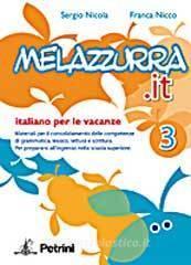 Melazzurra.it. Italiano per le vacanze. Per la Scuola media vol.3