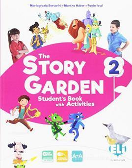 The story garden. Per la Scuola elementare. Ediz. per la scuola. Con e-book. Con espansione online vol.2