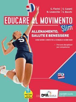 Educare al movimento. Allenamento, salute e benessere. Ediz. SLIM. Con Gli sport. Per le Scuole superiori. Con e-book. Con espansione online