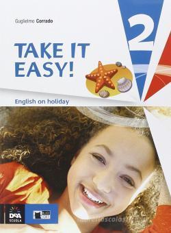 Take it easy. English on holiday. Per la Scuola media. Con CD Audio vol.2