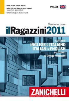 Il Ragazzini 2011. Dizionario inglese-italiano, italiano-inglese. Versione base