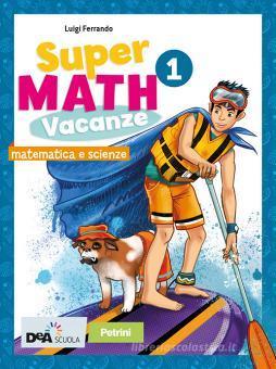 Supermath vacanze. Per la Scuola media. Con espansione online vol.1