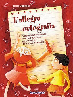 L' allegra ortografia. Con CD Audio. Per la Scuola elementare