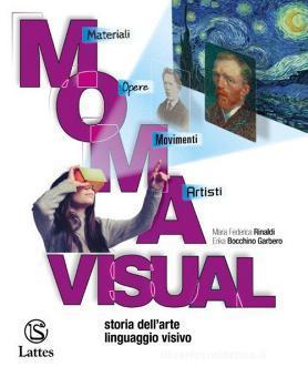 M.O.M.A. visual. Storia dell'arte e Linguaggio visivo. Con Album dell'arte e Cardboard. Per la Scuola media