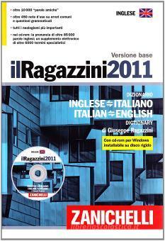 Il Ragazzini 2011. Dizionario inglese-italiano, italiano-inglese. Versione base. Con DVD-ROM