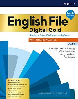 English file. Digital gold. A2-B1. Student's book & workbook without key. Per il biennio delle Scuole superiori. Con e-book. Con espansione online
