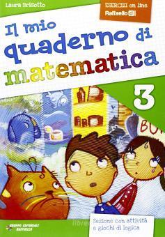 Il mio quaderno di matematica. Per la Scuola elementare vol.3