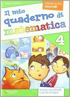 Il mio quaderno di matematica. Per la Scuola elementare vol.4