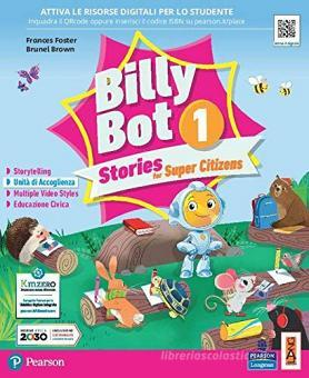 Billy bot. Stories for super citizens. Con e-book. Con espansione online vol.1