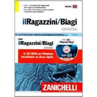 Il Ragazzini-Biagi Concise. Dizionario inglese-italiano italian-english dictionary. Con CD-ROM