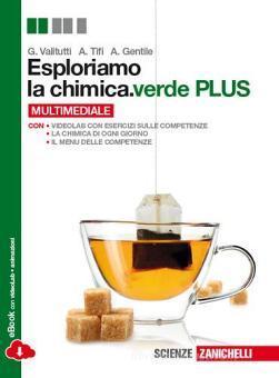 Esploriamo la chimica.verde plus. Volume unico. Per le Scuole superiori. Con e-book. Con espansione online