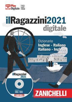 Il Ragazzini 2021. Dizionario inglese-italiano, italiano-inglese. DVD-ROM. Con Contenuto digitale (fornito elettronicamente)