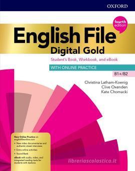 English file. Digital gold. B1+-B2. Student's book & workbook with key. Per il triennio delle Scuole superiori. Con e-book. Con espansione online