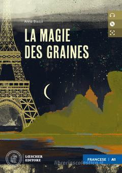 La magie des graines. Niveau A1 (débutant). Con e-book. Con espansione online. Con CD-Audio