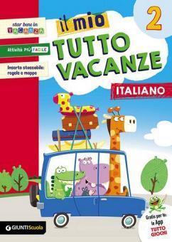 Il mio tutto vacanze. Italiano. Per la Scuola elementare vol.2