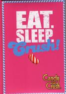 Diario Candy Crush - Eat Sleep Crush non datato 12 mesi