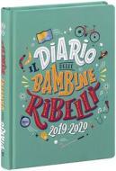 Il diario delle Bambine Ribelli 2019-2020. Agenda 16 mesi