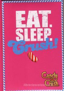 Diario Candy Crush - Eat Sleep Crush non datato 12 mesi